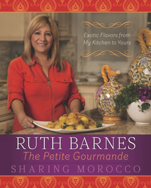 Sharing Morocco: Exotic Flavors from My Kitchen to Yours by Ruth Barnes; Greenleaf Book Group Press, 2014